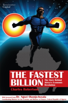 The Fastest Billion : The Story Behind Africa's Economic Revolution, Hardback Book