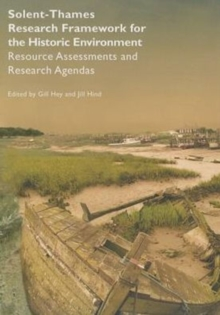 Solent-Thames: Research Framework for the Historic Environment, Paperback Book