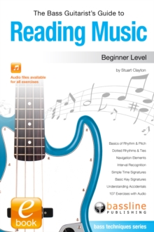 Bass Guitarist's Guide to Reading Music: Beginner Level, EPUB eBook