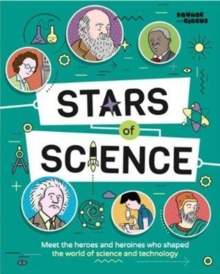 Stars of Science : Meet the Heroes and Heroines Who Shaped the World of Science and Technology, Paperback Book