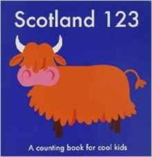 Scotland 123 : A Counting Book for Cool Kids, Paperback Book