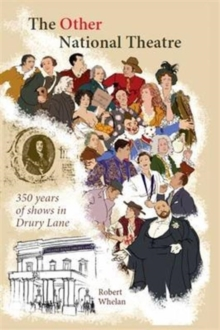 The Other National Theatre : 350 Years of Shows in Drury Lane, Hardback Book