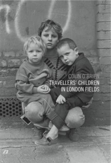 Travellers Children in London Fields, Hardback Book