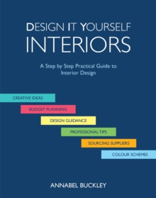 Design it Yourself Interiors : A Step by Step Practical Guide to Interior Design, Hardback Book