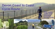 Devon Coast to Coast Cycle Route : With Many Walks and Activities on the Route, Spiral bound Book