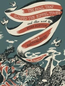 The Snail that Climbed the Eiffel Tower and Other Work by John Minton : The Graphic Work of John Minton, Hardback Book