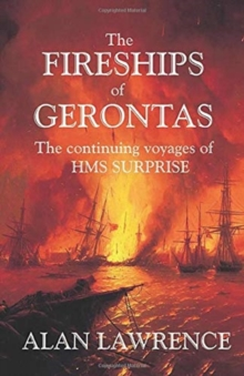 The The Fireships of Gerontas : The continuing voyages of HMS SURPRISE, Paperback / softback Book