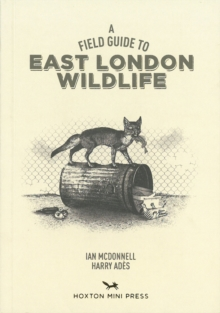 A Field Guide To East London Wildlife, Paperback Book