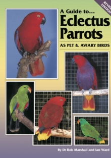 A Guide to Eclectus Parrots as Pet and Aviary Birds, EPUB eBook