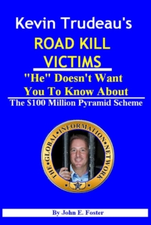 "Kevin Trudeau's Road Kill Victims ""He"" Doesn't Want You To Know About, EPUB eBook"