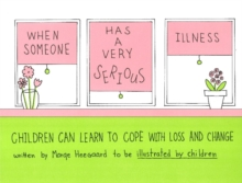 When Someone Has a Very Serious Illness : Children Can Learn to Cope with Loss & Change, Paperback Book