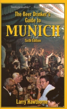The Beer Drinker's Guide to Munich, Paperback Book