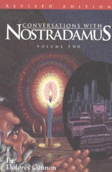 Conversations with Nostradamus:  Volume 2 : His Prophecies Explained, Paperback / softback Book