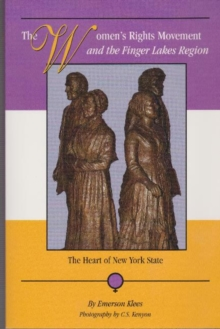 The Women's Rights Movement and the Finger Lakes Region : The Heart of New York State, Paperback / softback Book