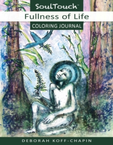 Fullness of Life Coloring Journal : Soul Touch Coloring Journal, Paperback / softback Book