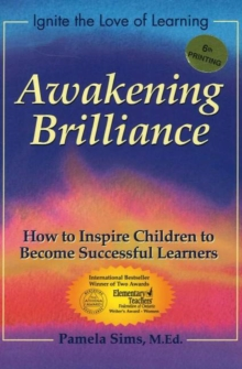 Awakening Brilliance : How to Inspire Children to Become Successful Learners, Paperback Book