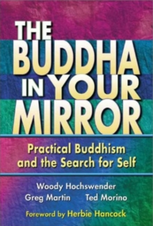 The Buddha in Your Mirror : Practical Buddhism and the Search for Self, Paperback Book