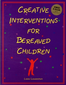 Creative Interventions for Bereaved Children, Paperback / softback Book