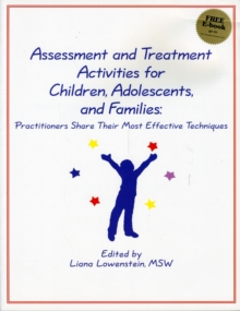 Assessment and Treatment Activities for Children, Adolescents, and Families : Practitioners Share Their Most Effective Techniques, Paperback / softback Book