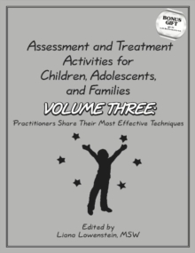 Assessment & Treatment Activities for Children, Adolescents & Families : Volume 3: Practitioners Share Their Most Effective Techniques, Paperback Book
