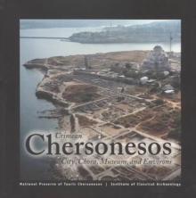 Crimean Chersonesos : City, Chora, Museum and Environs, Paperback Book