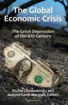 Global Economic Crisis : The Great Depression of the XXI Century, Paperback / softback Book