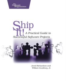 Ship It! : A Practical Guide to Successful Software Projects, Paperback Book