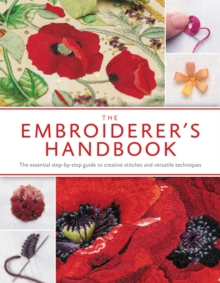 The Embroiderer's Handbook : The Ultimate Guide to Thread Embroidery, Paperback Book