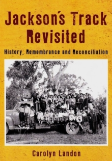 Jackson's Track Revisited : History Remembrance and Reconciliation, Paperback Book