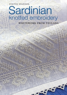 Sardinian Knotted Embroidery : Whitework from Teulada, Paperback / softback Book