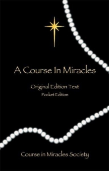 Course in Miracles : Original Edition Text - Pocket Edition, Paperback / softback Book