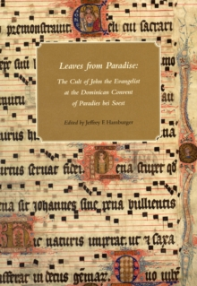 Leaves from Paradise - The Cult of John the Evangelist at the Dominican Convert of Paradies bei Soest, Paperback / softback Book