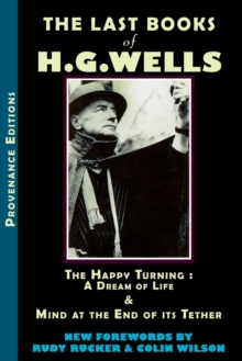 Last Books of H.G. Wells : The Happy Turning & Mind at the End of its Tether, Paperback Book