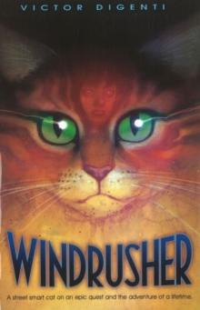 Windrusher : A Street Smart Cat on an Epic Quest & the Adventure of a Lifetime, Paperback Book