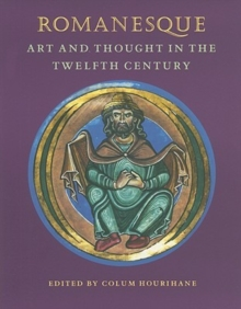 Romanesque Art and Thought in the Twelfth Century, Paperback / softback Book