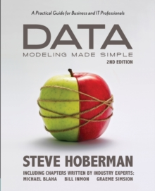Data Modeling Made Simple : A Practical Guide for Business & IT Professionals: 2nd Edition, Paperback Book