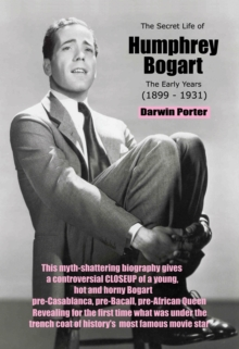 The Secret Life of Humphrey Bogart : The Early Years (1899-1931), EPUB eBook