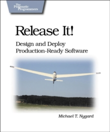 Release It! : Design and Deploy Production-ready Software, Paperback Book