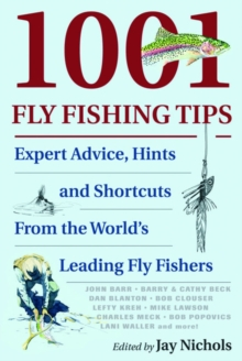 1001 Fly Fishing Tips : Expert Advice, Hints and Shortcuts, Paperback / softback Book