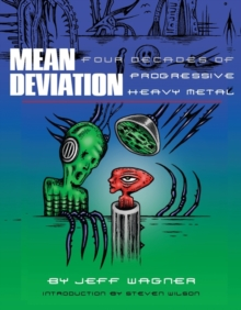 Mean Deviation : Four Decades of Progressive Heavy Metal, Paperback Book