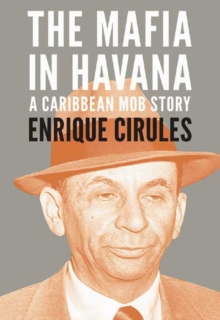 The Mafia in Havana : A Caribbean Mob Story, Paperback Book