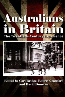 Australians in Britain : The Twentieth-Century Experience, Paperback Book