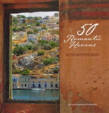 50 Romantic Havens : In the Mediterranean, Hardback Book