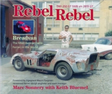 Rebel Rebel : Breadvan - the Most Recognizable Ferrari in the World, Hardback Book