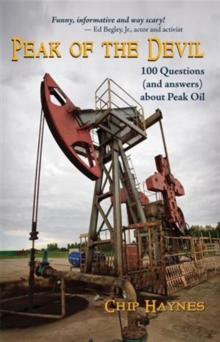 Peak of the Devil : 100 Questions (and answers) about Peak Oil, Paperback Book