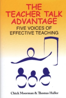 The Teacher Talk Advantage : Five Voices of Effective Teaching, Hardback Book