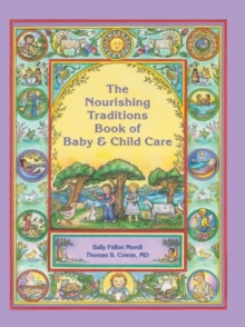 The Nourishing Traditions Book of Baby & Child Care, Paperback / softback Book