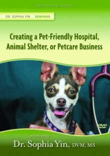 Creating the Pet-Friendly Hospital, Animal Shelter, or Petcare Business, DVD-ROM Book