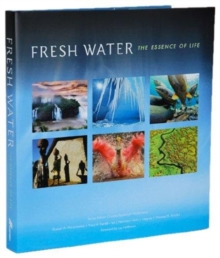 Fresh Water: The Essence of Life, Hardback Book