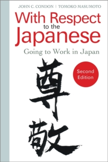 With Respect to the Japanese : Going to Work in Japan, Paperback Book